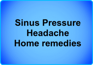 Sinus pressure home temedies